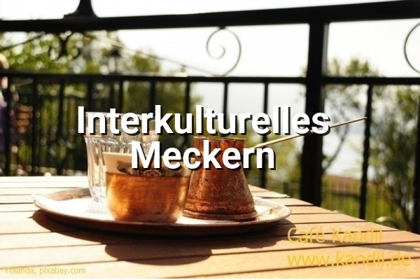 Interkulturelles Meckern